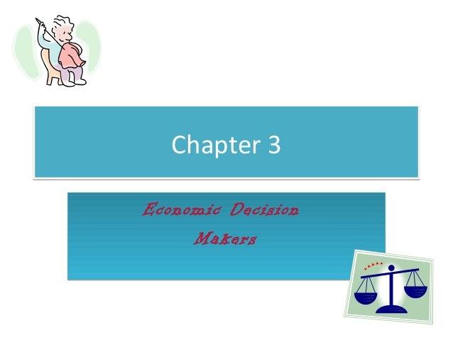 Chapter 3Economic Decision     Makers