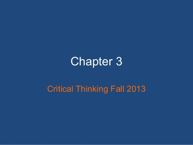 Chapter 3 Critical Thinking Fall 2013