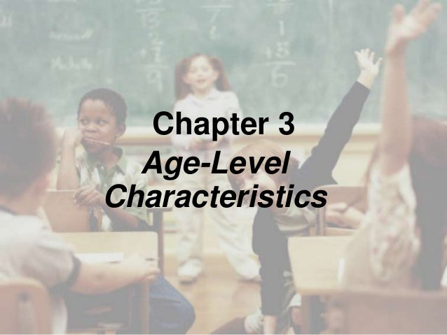 Chapter 3 Age-Level Characteristics