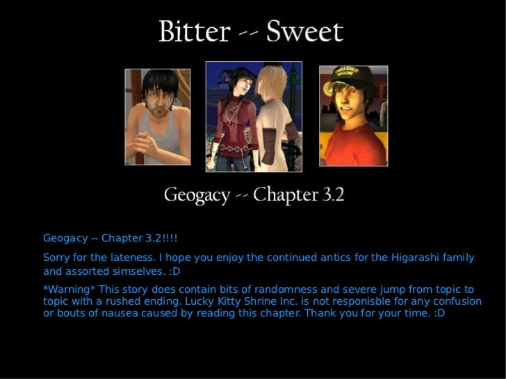 Geogacy -- Chapter 3.2!!!! Sorry for the lateness. I hope you enjoy the continued antics for the Higarashi family and asso...