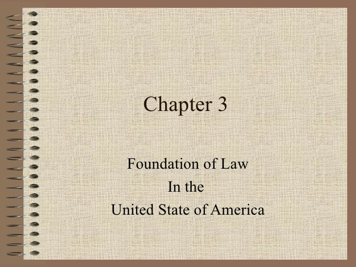 Chapter 3 Foundation of Law In the  United State of America