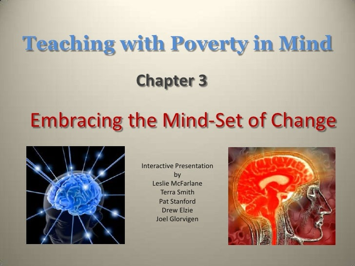 Teaching with Poverty in Mind<br />Chapter 3<br />Embracing the Mind-Set of Change<br />Interactive Presentation<br />by<b...