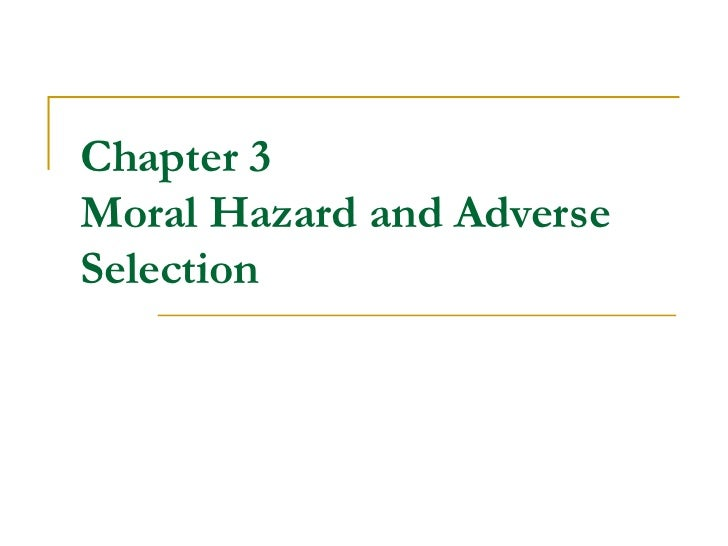 Chapter 3 Moral Hazard and Adverse Selection