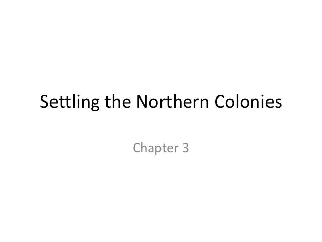 Chapter 3  - Settling the Northern Colonies