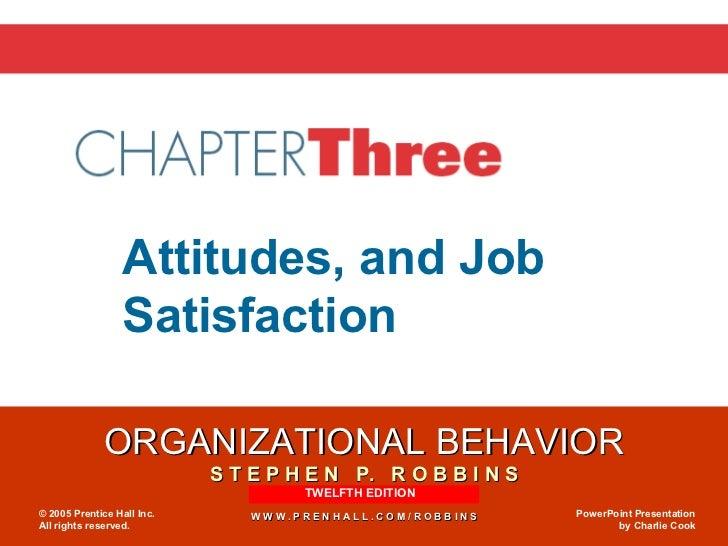 organizational behavior chapter 3 attitudes and job satisfaction ppt