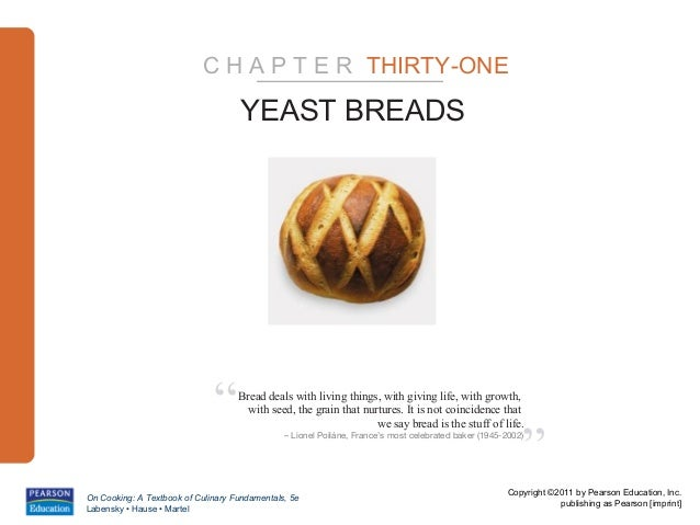 """C H A P T E R THIRTY-ONE                                     YEAST BREADS                              """"     Bread deals w..."""