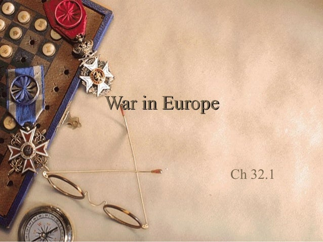 War in Europe                Ch 32.1