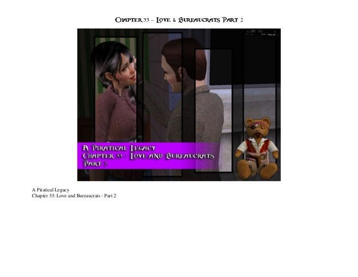 Chapter 33 – Love & Bureaucrats Part 2A Piratical LegacyChapter 33: Love and Bureaucrats - Part 2