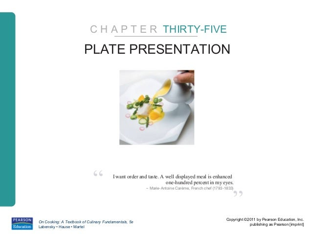 """C H A P T E R THIRTY-FIVE                        PLATE PRESENTATION                             """"         I want order and..."""