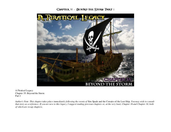 Chapter 35 – Beyond the Storm Part 1A Piratical LegacyChapter 35: Beyond the StormPart 1Authors Note: This chapter takes p...