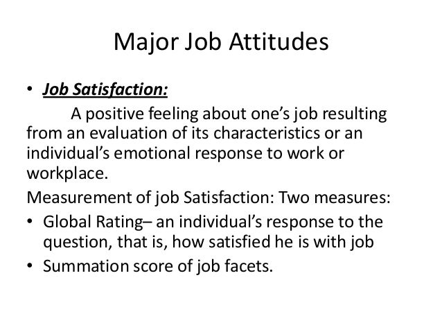 attitude and job satisfaction ppt robbins Summary of lecture 26 ability and dimensions of ability biographical  characteristics what is learning learning theories - classical or respondent  conditioning.
