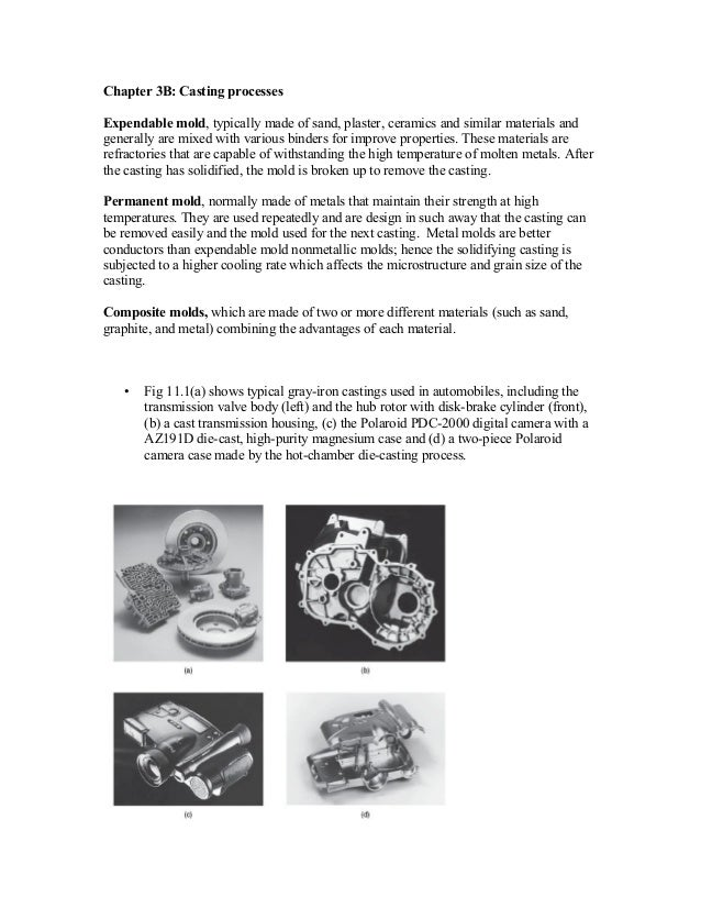 Chapter 3B: Casting processesExpendable mold, typically made of sand, plaster, ceramics and similar materials andgenerally...