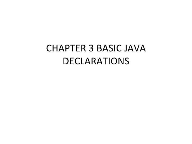 CHAPTER 3 BASIC JAVA DECLARATIONS