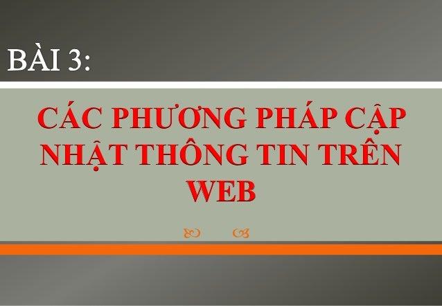 Chapter 3 cac phuong phap cap nhat thong tin tren web