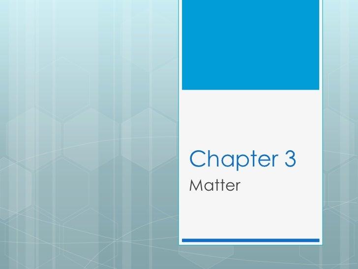 Chapter 3Matter