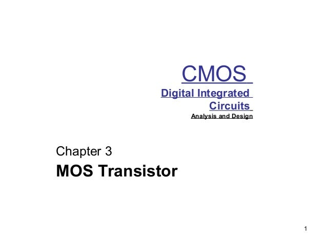 1 CMOS Digital Integrated Circuits Analysis and Design Chapter 3 MOS Transistor