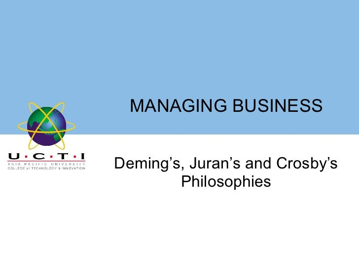 MANAGING BUSINESS Deming's, Juran's and Crosby's Philosophies