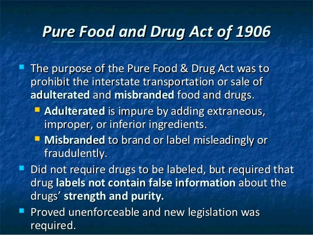 a history of the food and drug act in the united states Inspection act and the pure food and drug act  throughout united states history, congress has passed legislation to address important political,  • discuss .