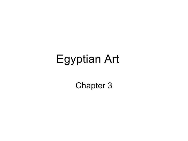 Egyptian Art  Chapter 3