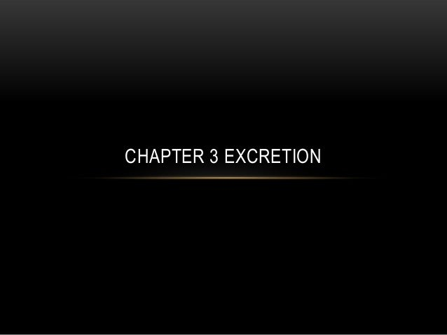 CHAPTER 3 EXCRETION