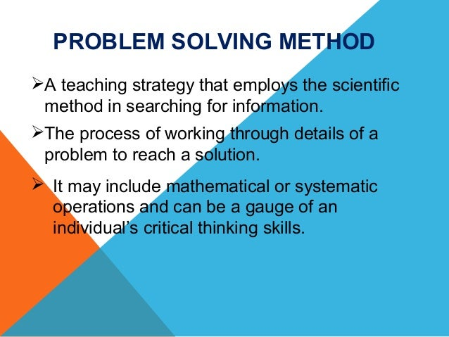 scientific methods used in problem solving philosophy essay René descartes: scientific method  was the new methods for solving problems in geometry and algebra  ed essays on the philosophy and science of rené.