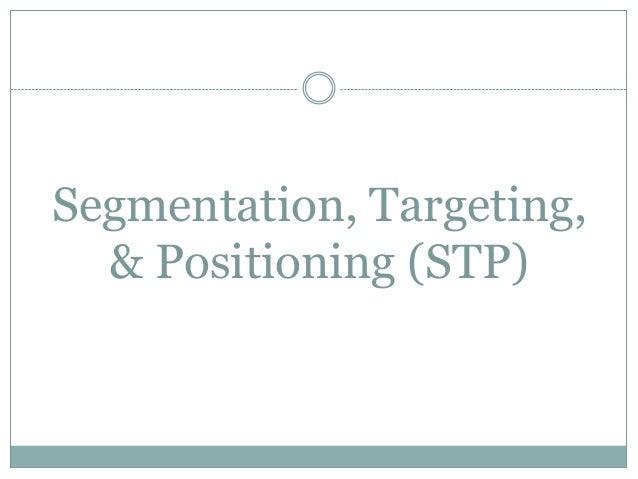 Segmentation, Targeting, & Positioning (STP)