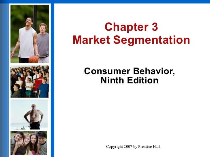 Chapter 3 Market Segmentation Consumer Behavior, Ninth Edition