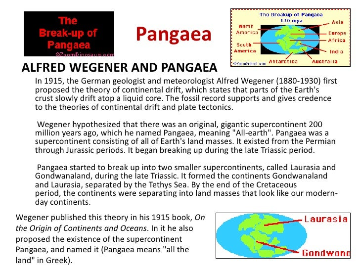Pangaea<br />ALFRED WEGENER AND PANGAEA<br />	In 1915, the German geologist and meteorologist Alfred Wegener (1880-1930) f...