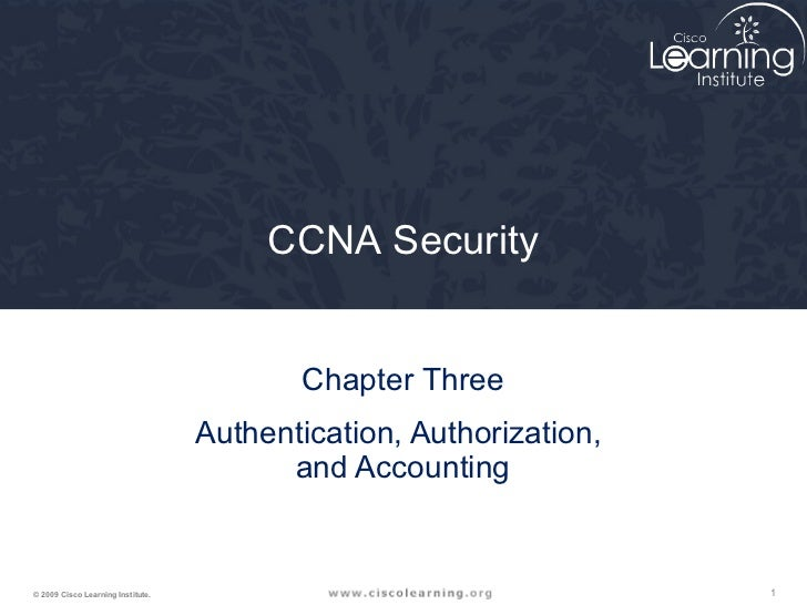 CCNA Security                                          Chapter Three                                   Authentication, Aut...