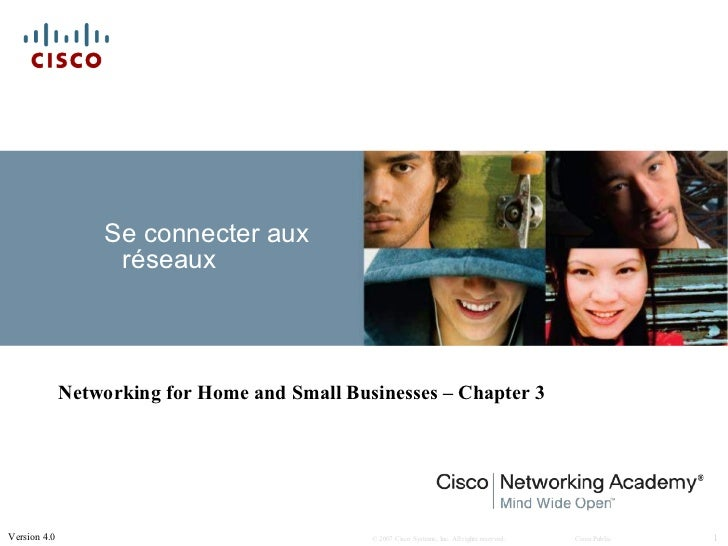 Se connecter aux                   réseaux              Networking for Home and Small Businesses – Chapter 3Version 4.0   ...