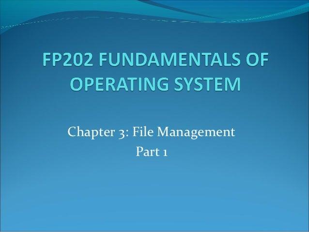 Chapter 3: File Management           Part 1