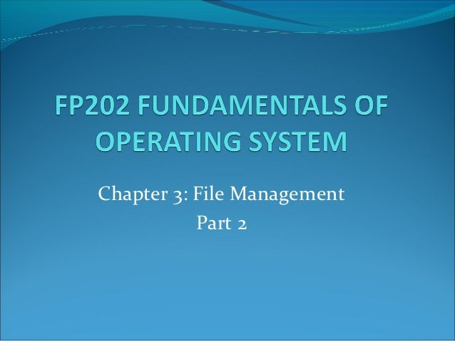 Chapter 3: File Management           Part 2