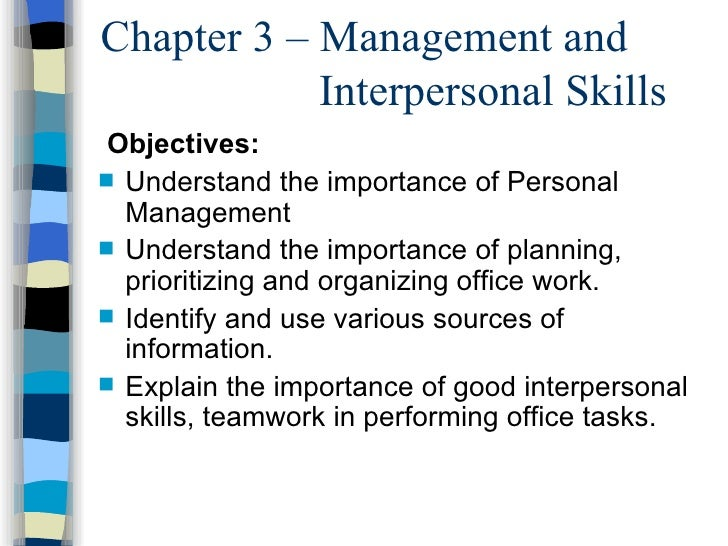 Chapter 3 – Management and  Interpersonal Skills <ul><li>Objectives: </li></ul><ul><li>Understand the importance of Person...