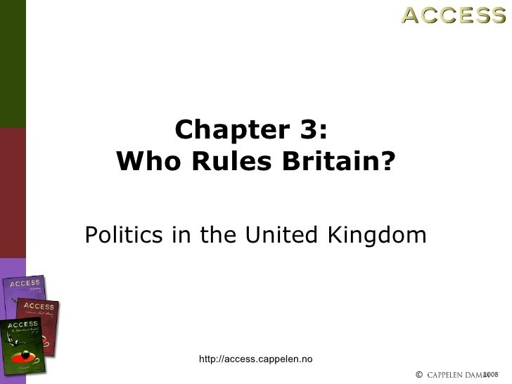 Chapter 3:  Who Rules Britain? Politics in the United Kingdom http://access.cappelen.no