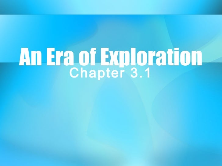 An Era of Exploration     Chapter 3.1