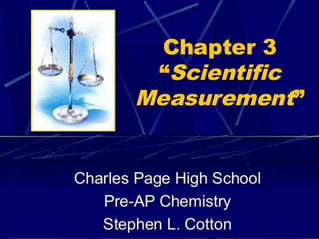 "Chapter 3        ""Scientific       Measurement""Charles Page High School   Pre-AP Chemistry   Stephen L. Cotton"