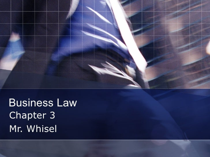 Business Law Chapter 3 Mr. Whisel