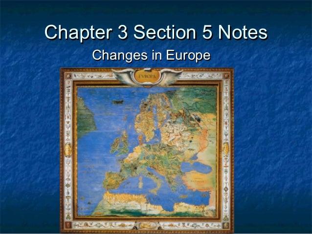 Chapter 3 Section 5 NotesChapter 3 Section 5 Notes Changes in EuropeChanges in Europe