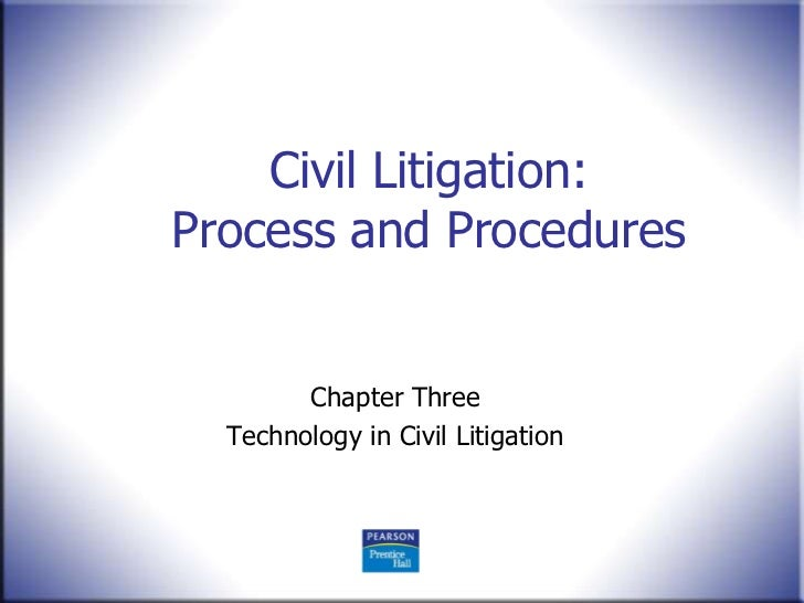 Chapter 3 three technology in civil litigation civ lit 2nd