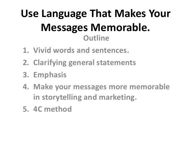 Use Language That Makes Your    Messages Memorable.                     Outline1.   Vivid words and sentences.2.   Clarify...