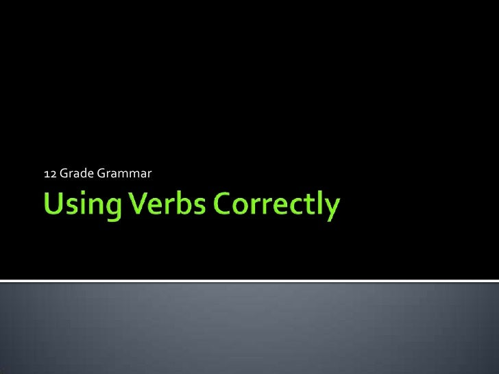 Chapter 3 – Using Verbs Correctly