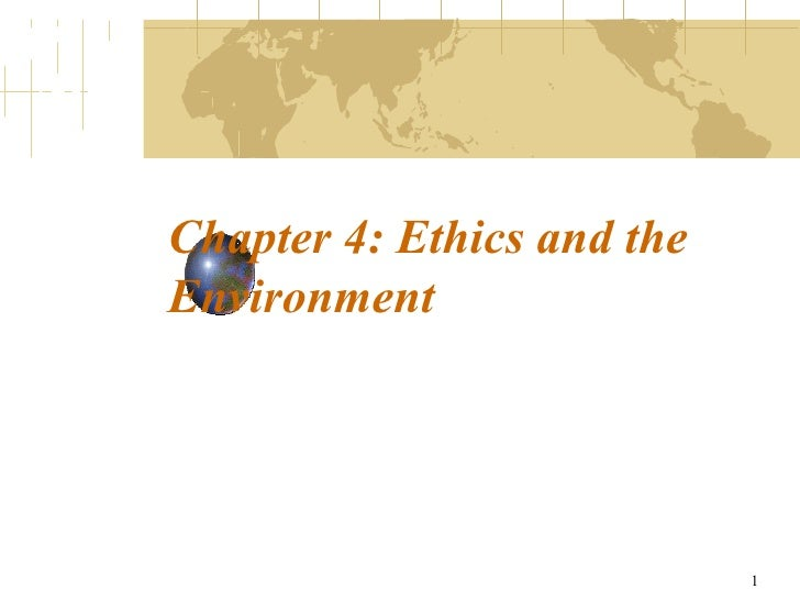 Chapter 4: Ethics and the Environment