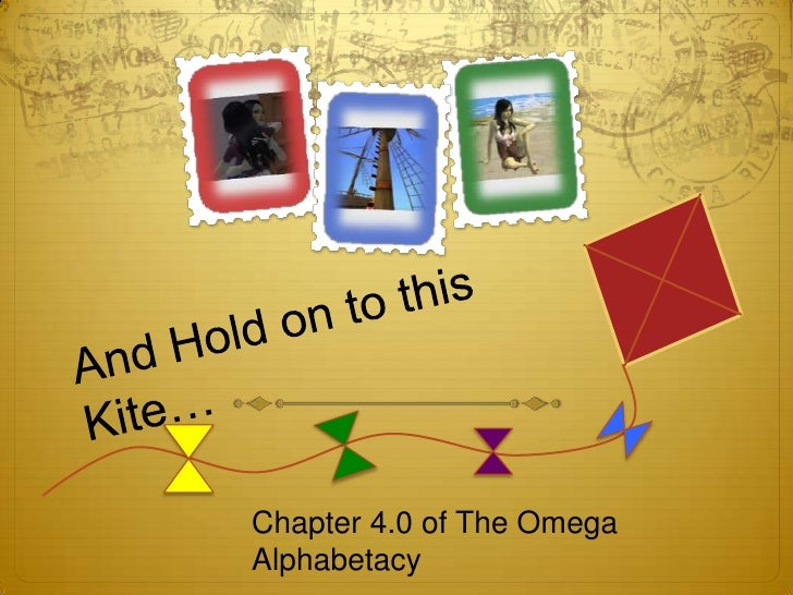 The Omega Legacy Chapter 4 - Hold on to this kite