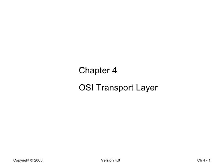 Ch 4 -  Chapter 4 OSI Transport Layer