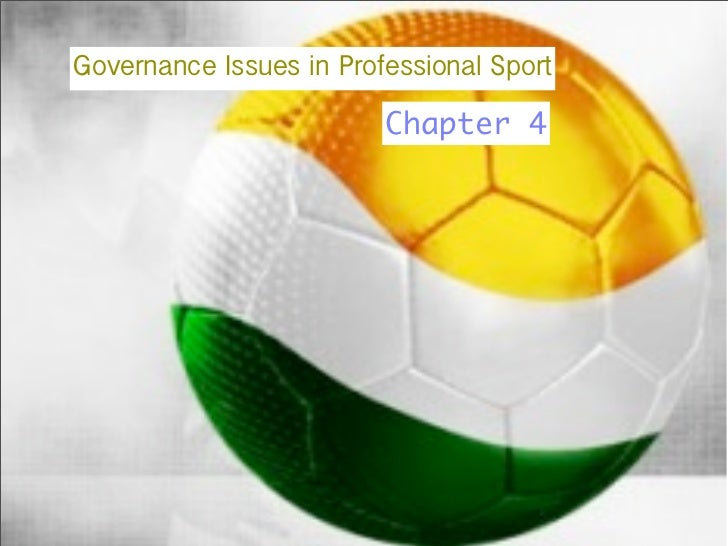 Governance Issues in Professional Sport                          Chapter 4