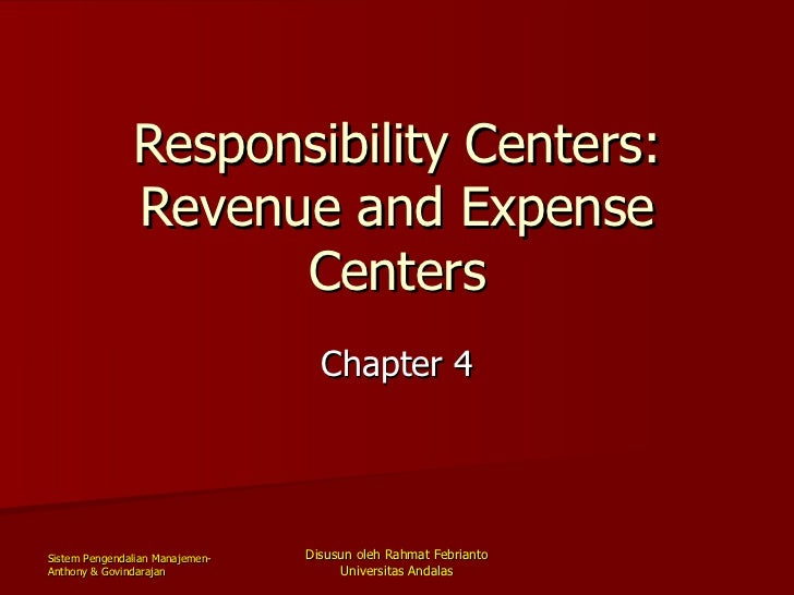 Responsibility Centers: Revenue and Expense Centers Chapter 4