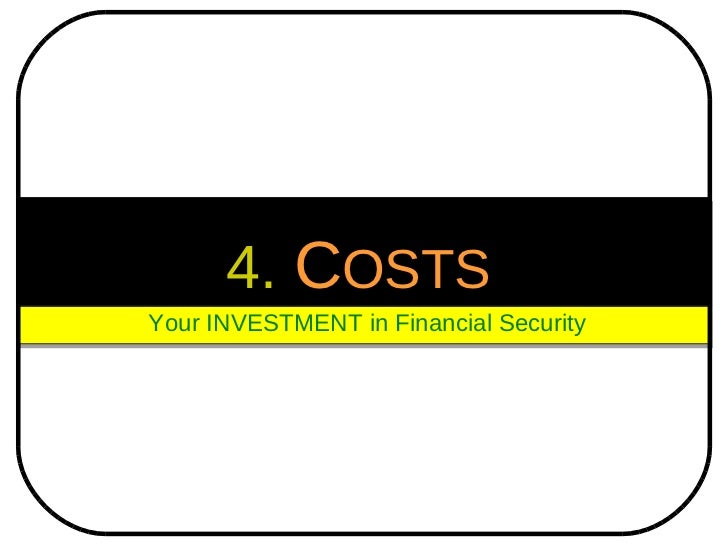 4.   C OSTS   Your INVESTMENT in Financial Security