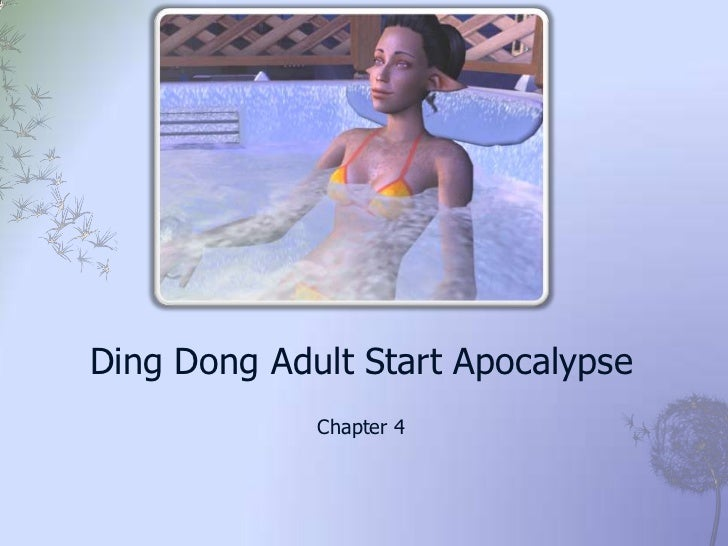 Ding Dong Adult Start Apocalypse             Chapter 4