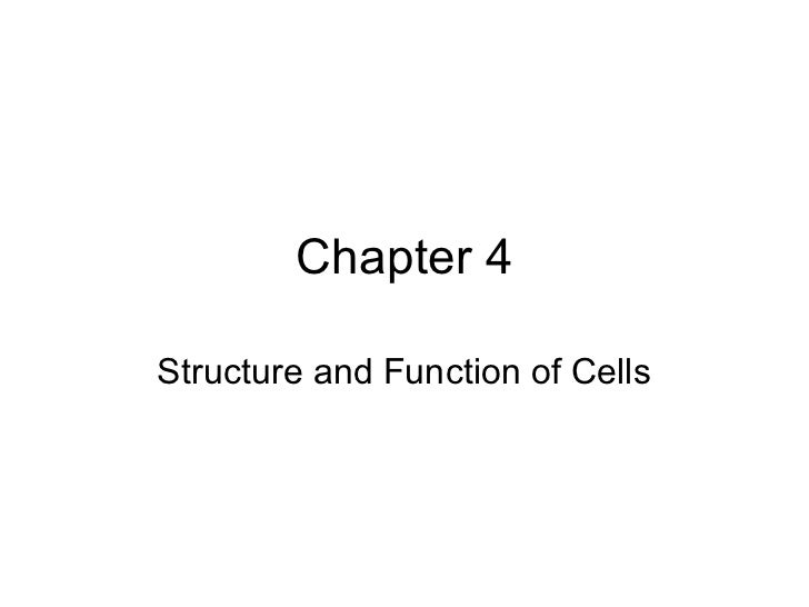 Chapter 4Structure and Function of Cells