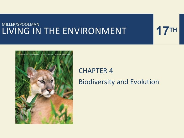MILLER/SPOOLMANLIVING IN THE ENVIRONMENT                 17TH                  CHAPTER 4                  Biodiversity and...